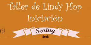 Taller de Lindy Iniciación <h6>24 de febrero. 10:00h </h6>