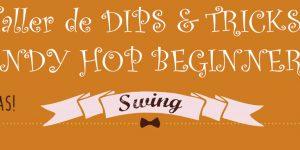 DIPS &#038; TRICKS! LINDY HOP BEGINNERS<h6>16 de diciembre. 11:00h </h6>