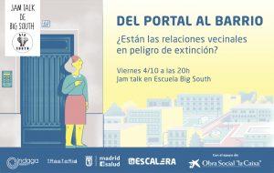 Jam Talk - Construyendo vecindario. Del portal al barrio @ Big South   Madrid   Comunidad de Madrid   España
